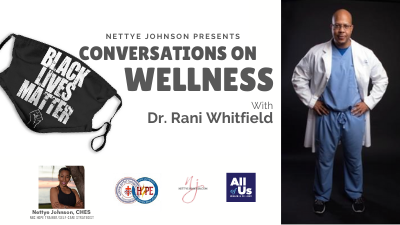 Conversations on Wellness with Dr Rani Whitfield